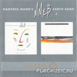 Manfred Mann's Earth Band - Masque (1987) & Plains music (1991)