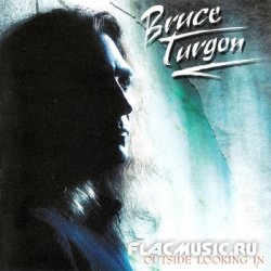 Bruce Turgon [ex. Foreigner] - Outside Looking In (2005)