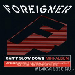 Foreigner - Can't Slow Down: Mini-Album (2010) [Enhanced CD]