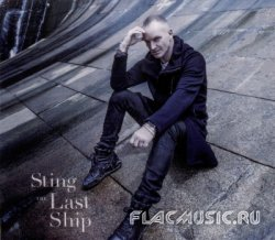 Sting - The Last Ship (Super Deluxe Edition) [2CD] (2013)
