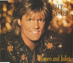 Blue System - Romeo And Juliet [CDS] (1992)