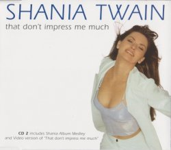 Shania Twain - That Don't Impress Me Much [CDS] (1998)