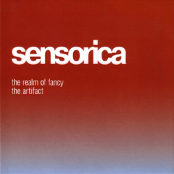 Sensorica - The Artifact | The Realm Of Fancy [2CD] (2007)