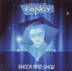 Fancy - Shock And Show - 30th Anniversary Edition (2014)