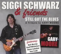 Siggi Schwarz & Friends - Still Got The Blues - A Tribute To Gary Moore (2011)