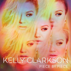 Kelly Clarkson - Piece By Piece - Deluxe Edition (2015)