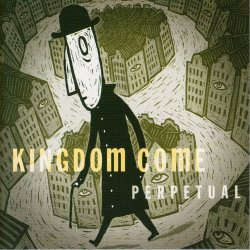 Kingdom Come - Perpetual (2004)