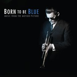 VA - Born To Be Blue - Music From The Motion Picture (2016)