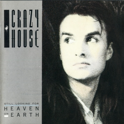 Crazy house still looking for heaven on earth 1987 for Crazy house music