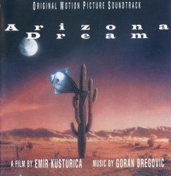 Goran Bregovic - Arizona Dream [OST] (1993)