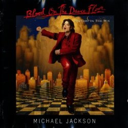 Michael Jackson - Blood On The Dance Floor - HIStory In The Mix (1997)