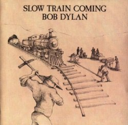 Bob Dylan - Slow Train Coming (1979) [Sony Remastered 2003]