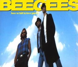 Bee Gees - How To Fall In Love, Part 1 [Single] (1994)