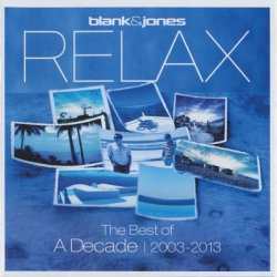 Blank & Jones - Relax. The Best Of A Decade (2003-2013) [2CD] (2013)