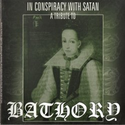 VA - In Conspiracy With Satan - A Tribute To Bathory (2001)