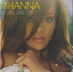 Rihanna - A Girl Like Me (2006)