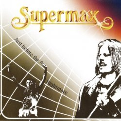 Supermax - Just Before The Nightmare (1988) [Edition 2007]