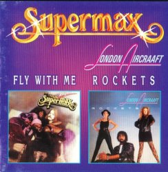 Supermax & London Aircraft - Fly With Me (1979) & Rockets (1984)