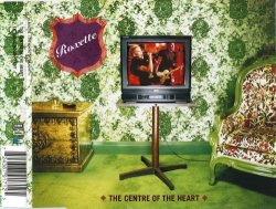 Roxette - The Centre Of The Heart [Single] (2001)