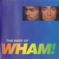Wham! -  If You Were There - The Best Of Wham! (1997)