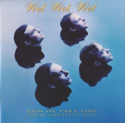 Wet Wet Wet - End Of Part One: Their Greatest Hits (1993)