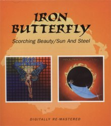 Iron Butterfly - Scorching Beauty Sun & Steel (1974/75) [Edition 2008]