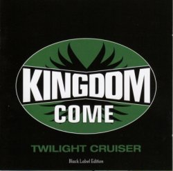 Kingdom Come - Twilight Cruiser (2004)