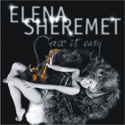 Елена Шеремет - Sax It Easy (2006)