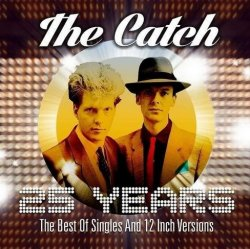 The Catch - 25 Years - The Best Of Singles And 12 Inch Versions [2CD] (2014)