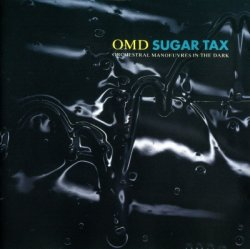 Orchestral Manoeuvres In The Dark - Sugar Tax (1991)