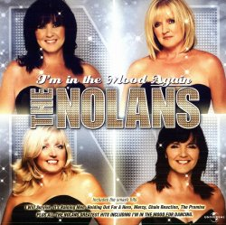 The Nolans - I'm In The Mood Again (2009)