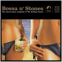 VA - Bossa n' Stones - The Electro-Bossa Songbook Of The Rolling Stones [2CD] (2006)