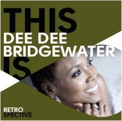 Dee Dee Bridgewater - This Is Dee Dee Bridgewater - Retrospective [2CD] (2015)