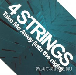 4 Strings - Take Me Away (Into The Night) [Maxi-Single] (2008)
