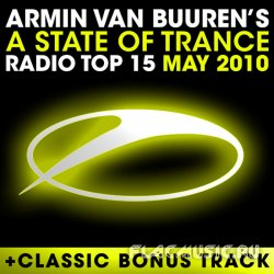 Armin van Buuren's - A State Of Trance Radio Top 15 May 2010 (2010)