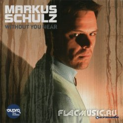 Markus Schulz - Without You Near (2005)