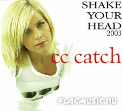 C.C. Catch - Shake Your Head (2003)