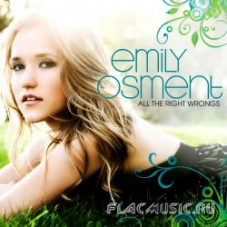 Emily Osment - All The Right Wrongs (2009)