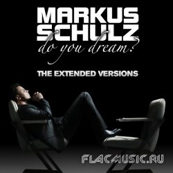 Markus Schulz - Do You Dream? (The Extended Versions) (Web) (2010)