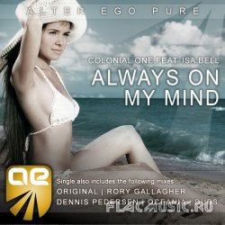 Colonial One feat. Isa Bell - Always On My Mind (WEB) (2010)