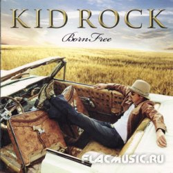 Kid Rock - Born Free  (2010)
