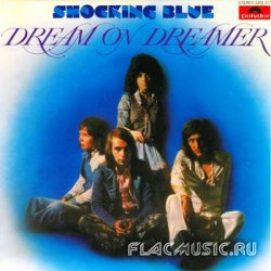 Shocking Blue - Dream On Dreamer (1973)
