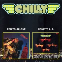 Chilly - For Your Love / Come To L.A. [2LP's on 1CD] (2001)