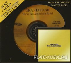 Grand Funk Railroad - We're An American Band (1973) [24K+Gold HDCD]