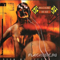 Machine Head - Burn My Eyes (1994)