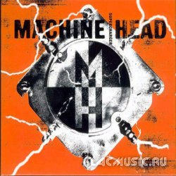 Machine Head - Supercharger (2001)