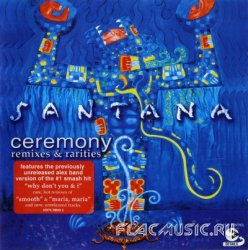 Santana - Ceremony - Remixes & Rarities (2003)