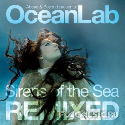 Above & Beyond Presents OceanLab - Sirens Of The Sea Remixed (2009)