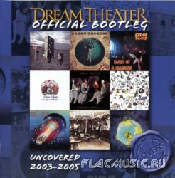 Dream Theater - Uncovered 2003 -2005 (2009)