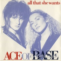 Ace Of Base - All That She Wants [Single] (1993)